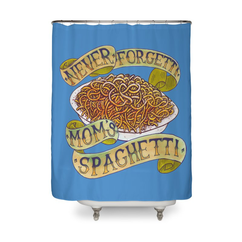 Never Forgetti Mom's Spaghetti Home Shower Curtain by miskel's Shop