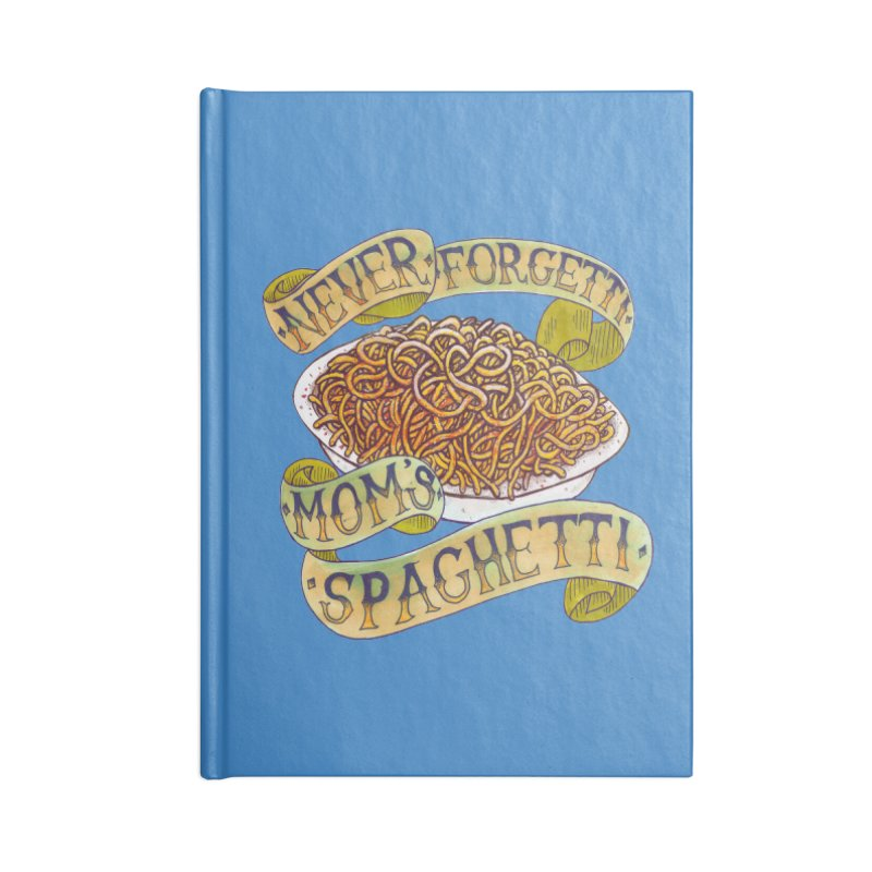 Never Forgetti Mom's Spaghetti Accessories Notebook by miskel's Shop