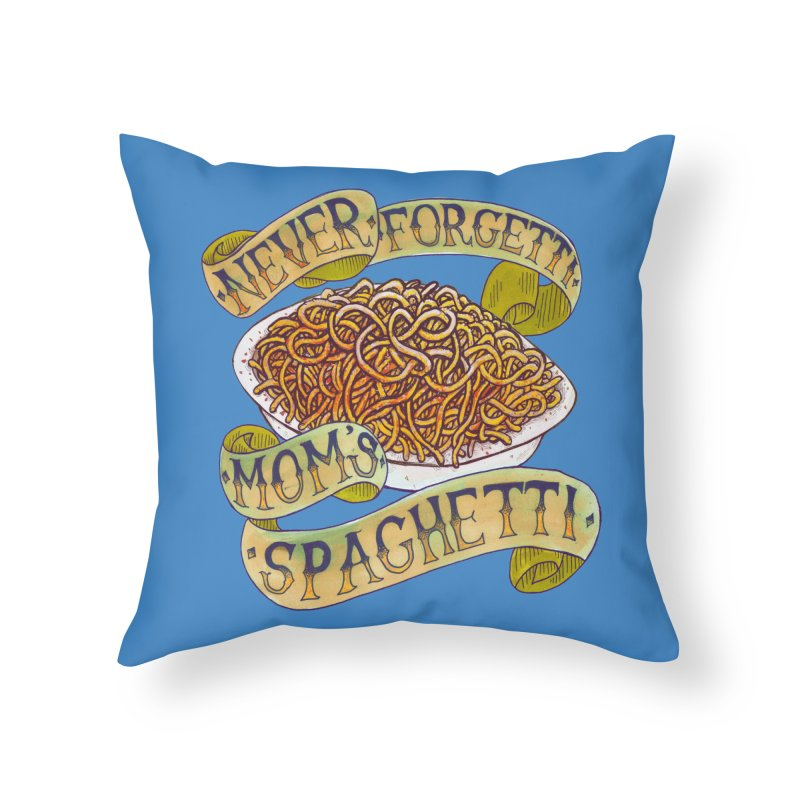 Never Forgetti Mom's Spaghetti Home Throw Pillow by miskel's Shop