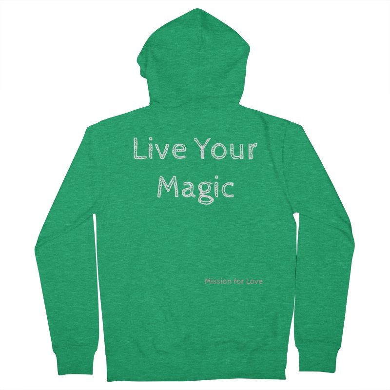 Live Your Magic - Mission for Love  in Women's French Terry Zip-Up Hoody Heather Kelly by Mission for Love Apparel