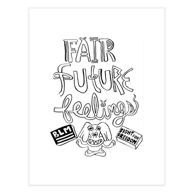 BLM fair future feelings Yogi Monster Fergie Home Fine Art Print by Miss Jackie Creates