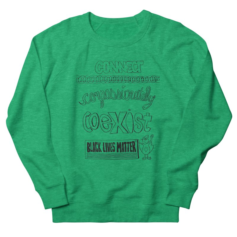 BLM connect compassionately coexist with Yogi Monster Cara Women's Sweatshirt by Miss Jackie Creates