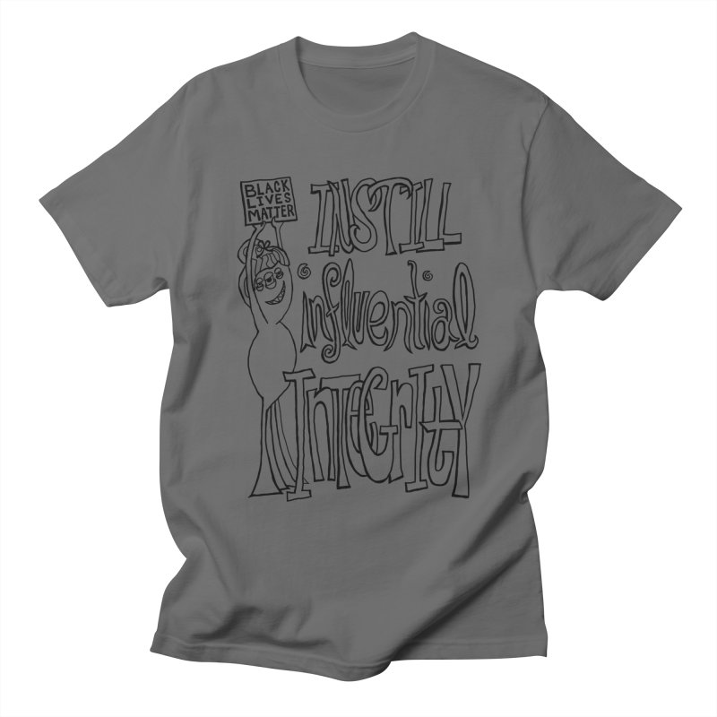BLM instill influential integrity Men's T-Shirt by Miss Jackie Creates