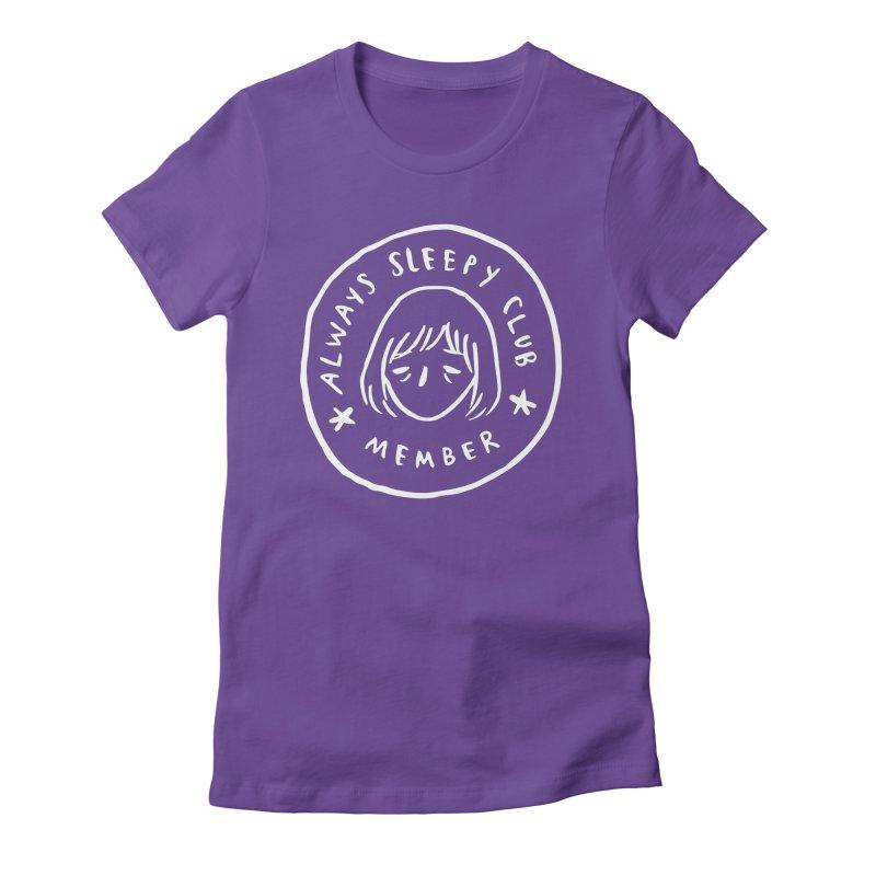 Always sleepy club Women's Fitted T-Shirt by Miss Kiwi