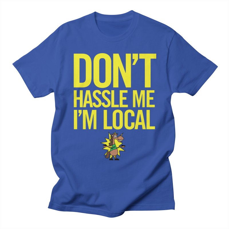 Don't Hassle Me I'm Local Men's T-Shirt by FOH55