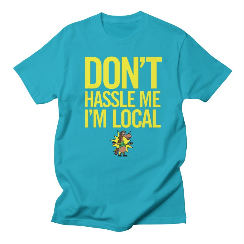 Don't Hassle Me I'm Local Men's T-Shirt by FOH55
