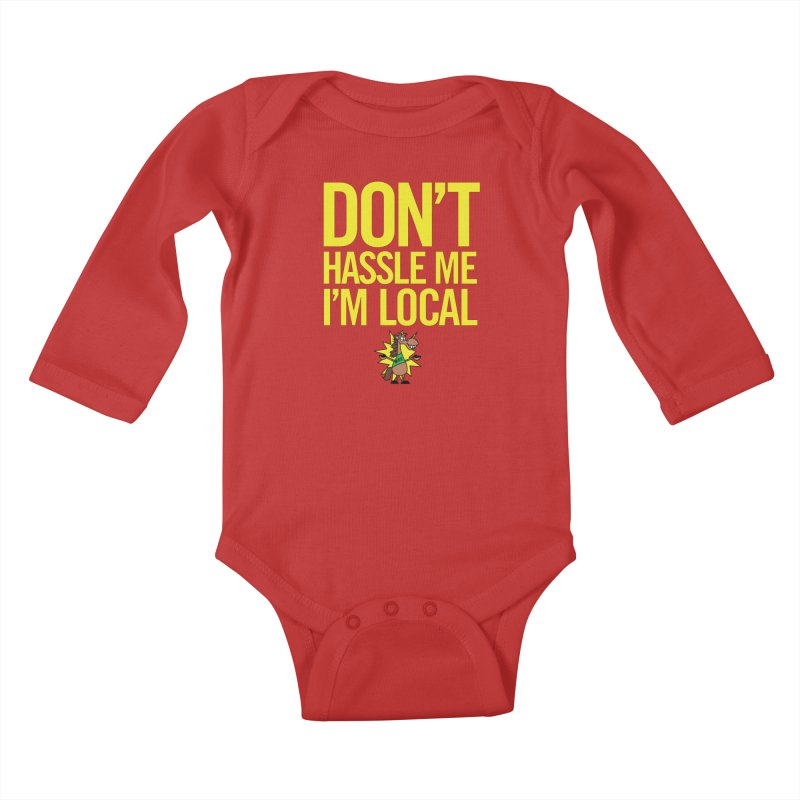 Don't Hassle Me I'm Local Kids Baby Longsleeve Bodysuit by FOH55
