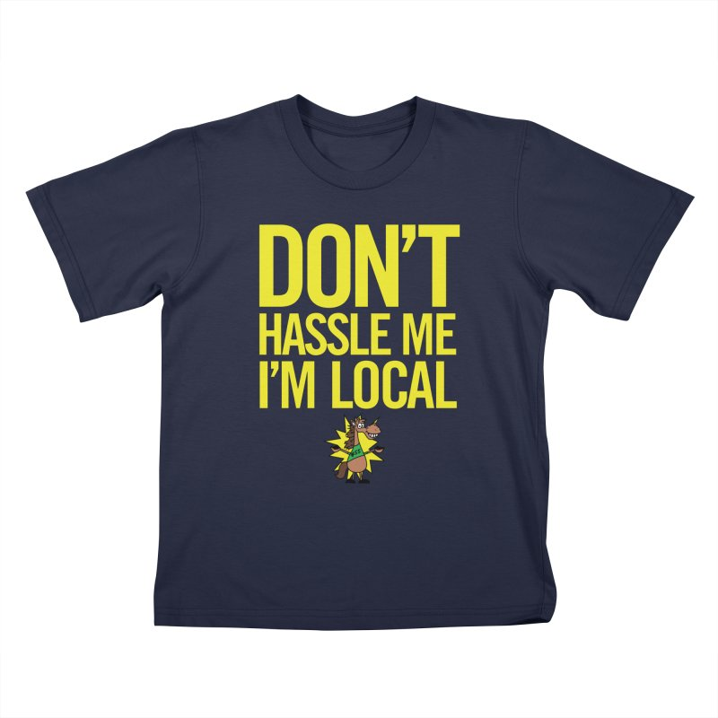 Don't Hassle Me I'm Local Kids T-Shirt by FOH55