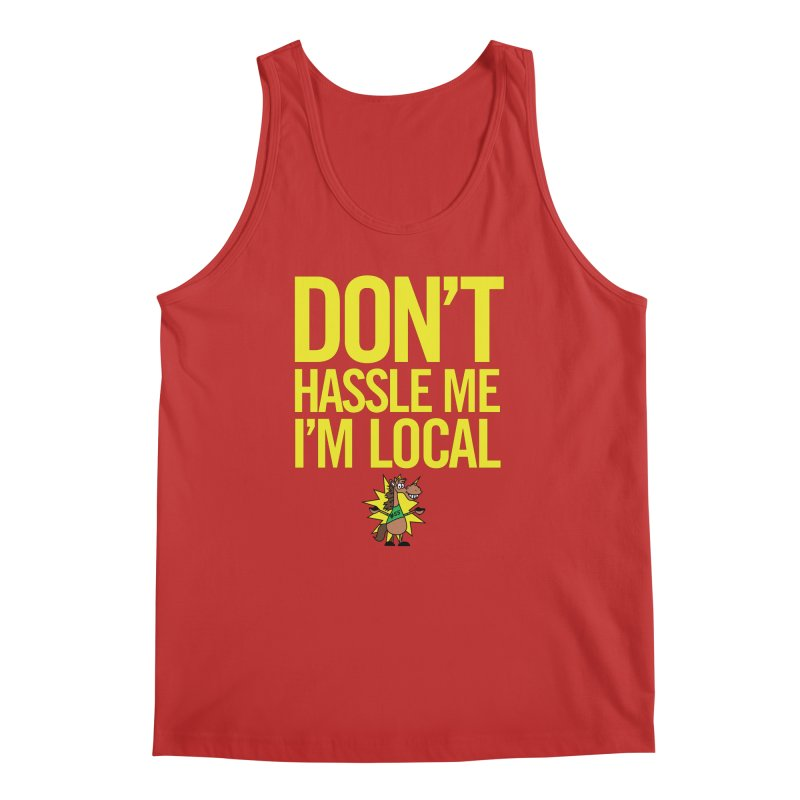 Don't Hassle Me I'm Local Men's Regular Tank by FOH55