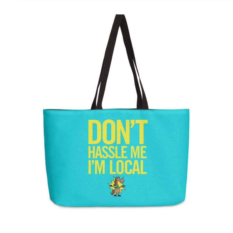 Don't Hassle Me I'm Local Accessories Weekender Bag Bag by FOH55