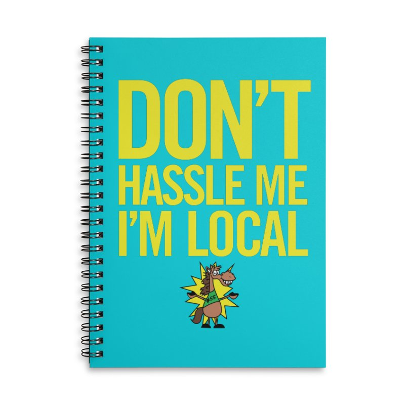 Don't Hassle Me I'm Local Accessories Lined Spiral Notebook by FOH55