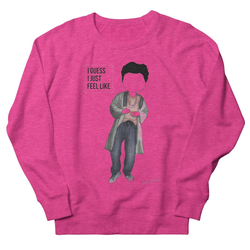 Doddle job I guess I just feel like Women's French Terry Sweatshirt by Misterdressup