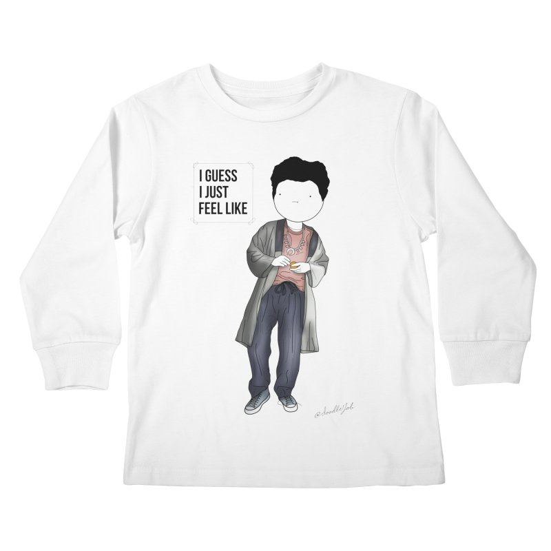 Doddle job I guess I just feel like Kids Longsleeve T-Shirt by Misterdressup