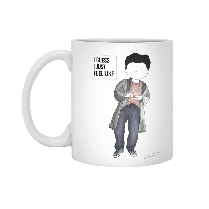 Doddle job I guess I just feel like Accessories Standard Mug by Misterdressup