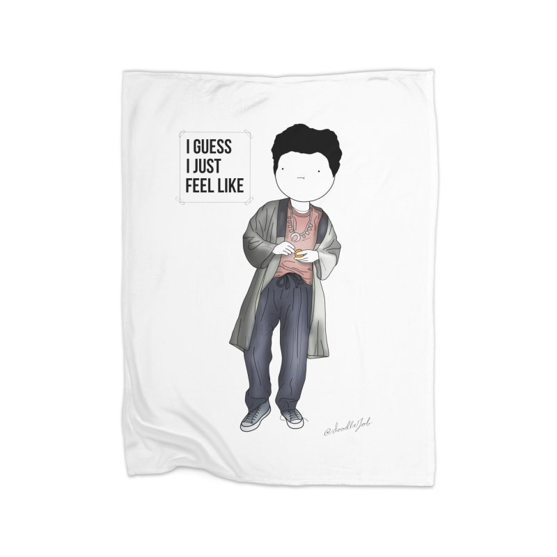 Doddle job I guess I just feel like Home Fleece Blanket Blanket by Misterdressup