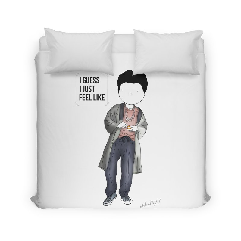Doddle job I guess I just feel like Home Duvet by Misterdressup