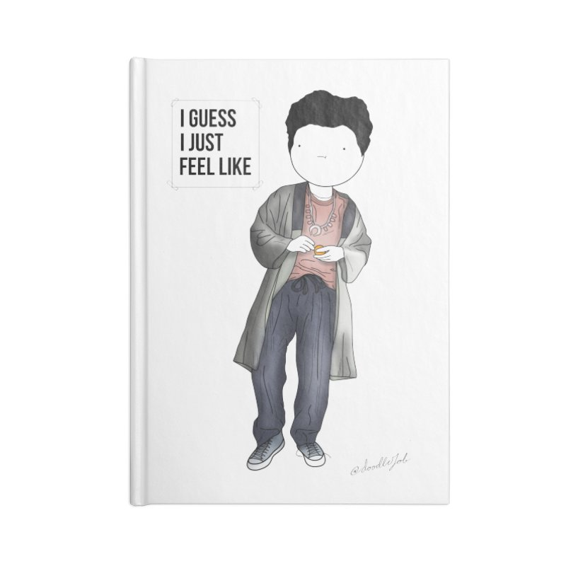 Doddle job I guess I just feel like Accessories Lined Journal Notebook by Misterdressup