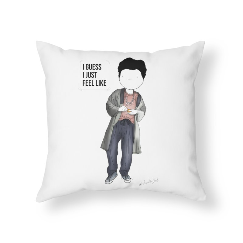 Doddle job I guess I just feel like Home Throw Pillow by Misterdressup