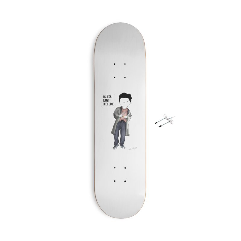 Doddle job I guess I just feel like Accessories With Hanging Hardware Skateboard by Misterdressup