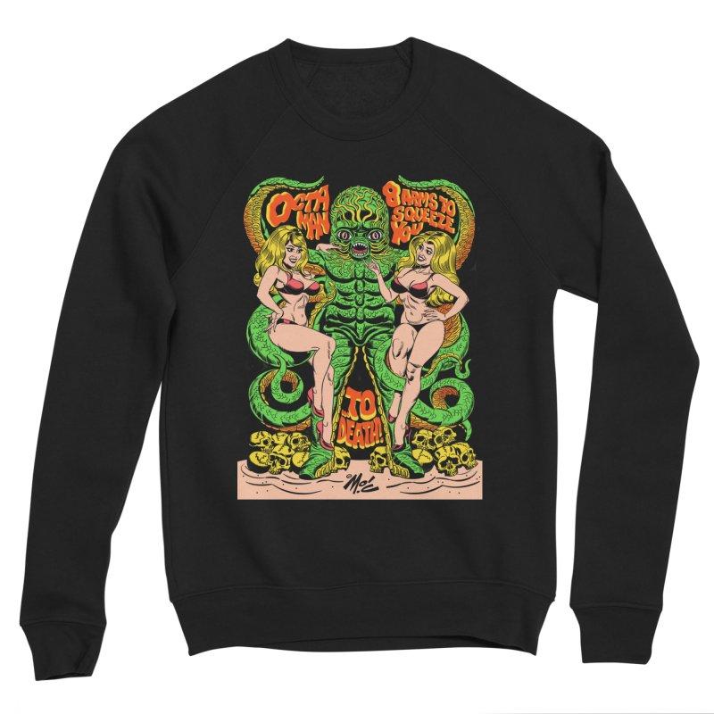 Octaman! Men's Sponge Fleece Sweatshirt by Mitch O'Connell