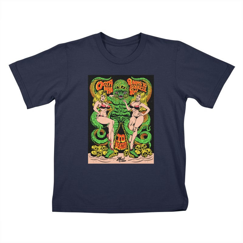 Octaman! Kids T-Shirt by Mitch O'Connell