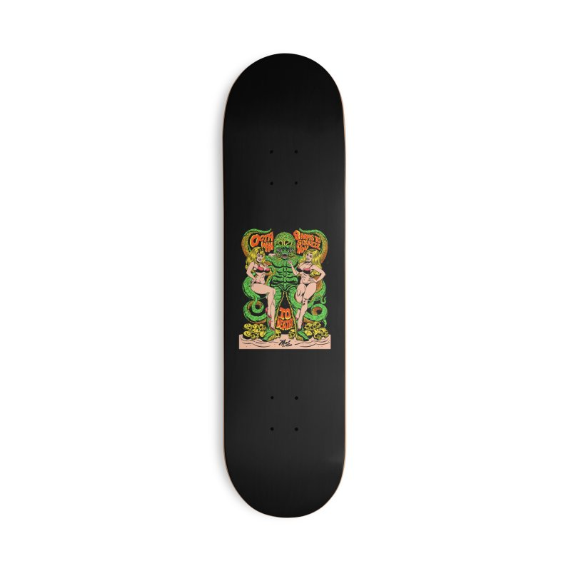 Octaman! Accessories Deck Only Skateboard by Mitch O'Connell
