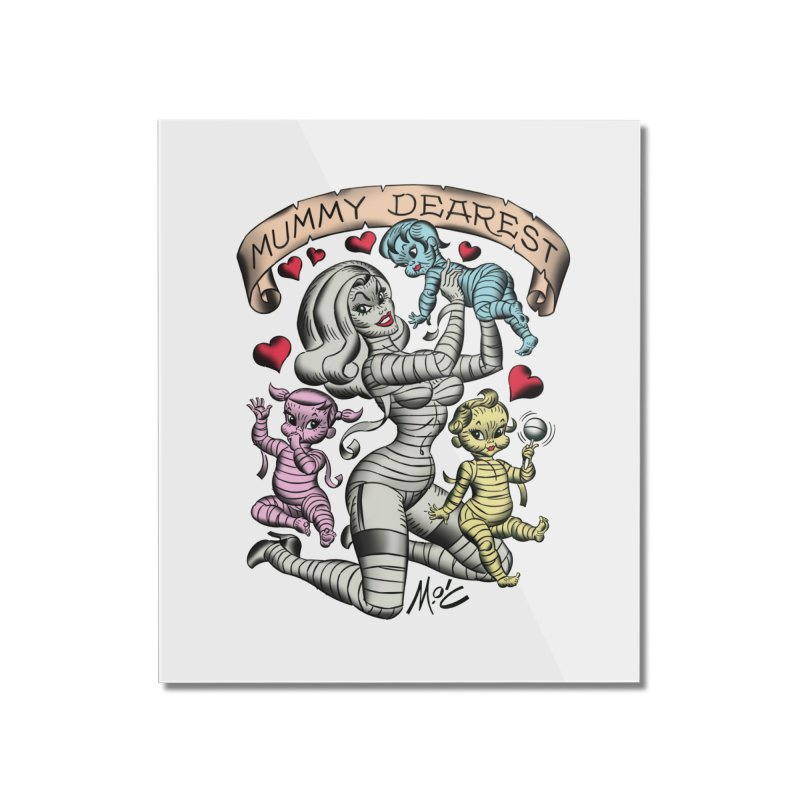 Mummy Dearest Home Mounted Acrylic Print by Mitch O'Connell