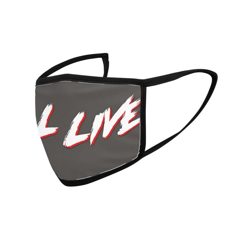 I'll Live Facemask! Accessories Face Mask by Mitch O'Connell