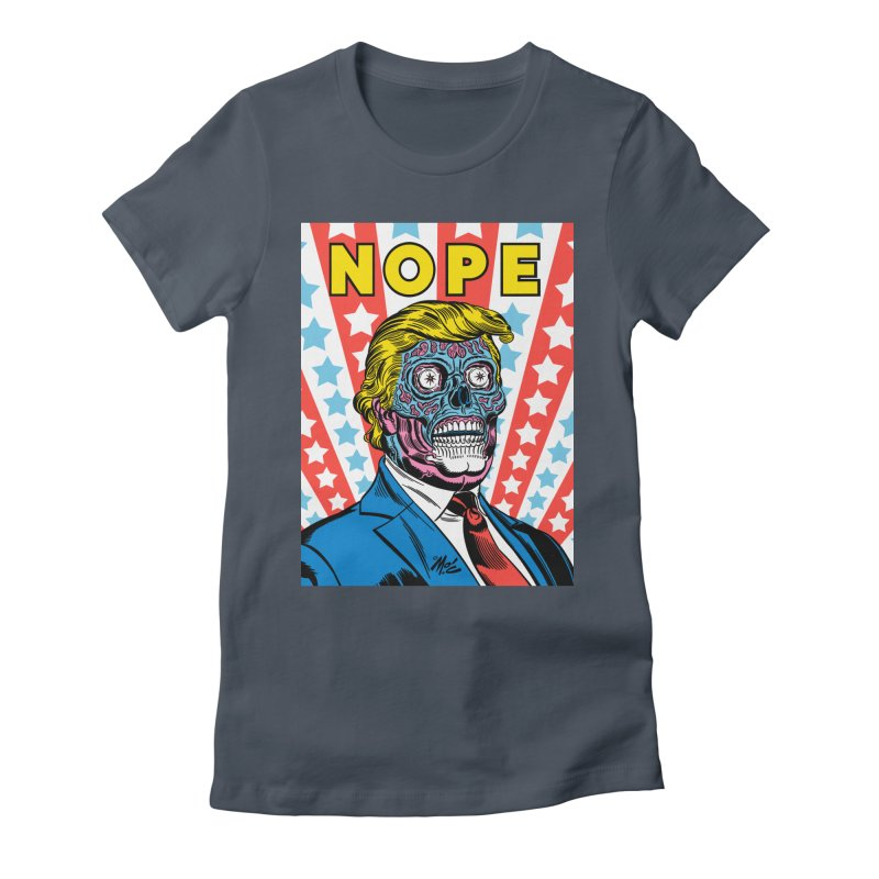 NOPE Women's T-Shirt by Mitch O'Connell