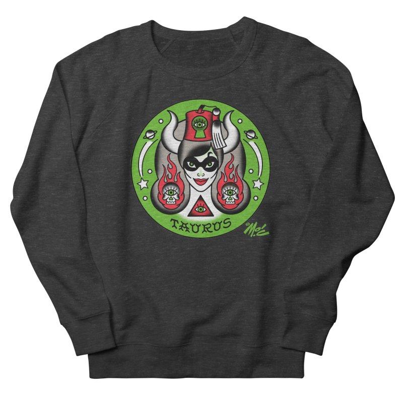 TAURUS! Women's Sweatshirt by Mitch O'Connell