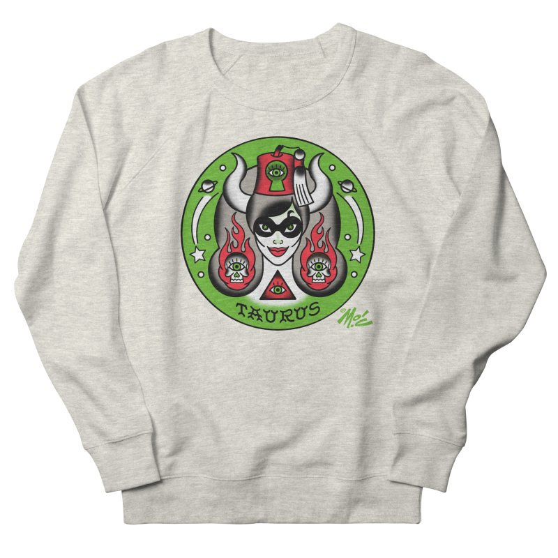 TAURUS! Women's Sweatshirt by Mitch O'Connell