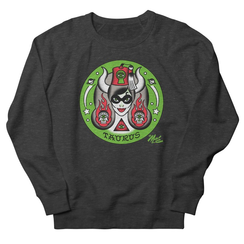TAURUS! Men's Sweatshirt by Mitch O'Connell