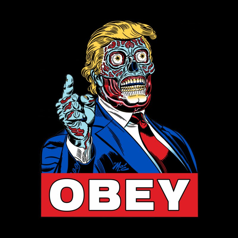 TRUMP/THEY LIVE OBEY! None  by Mitch O'Connell