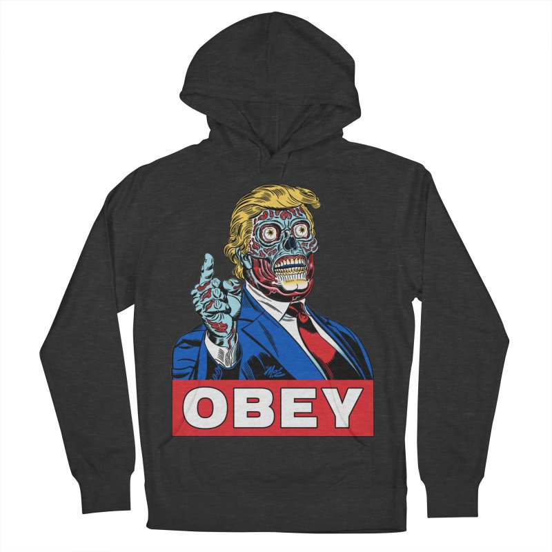 TRUMP/THEY LIVE OBEY! Men's Pullover Hoody by Mitch O'Connell