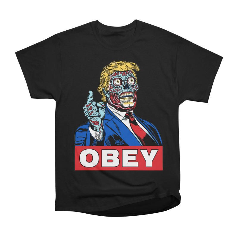 TRUMP/THEY LIVE OBEY! Men's Classic T-Shirt by Mitch O'Connell
