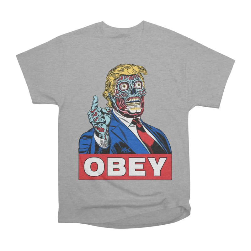 TRUMP/THEY LIVE OBEY! Women's Heavyweight Unisex T-Shirt by Mitch O'Connell