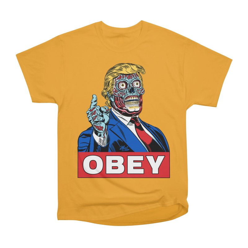 TRUMP/THEY LIVE OBEY! Women's Classic Unisex T-Shirt by Mitch O'Connell
