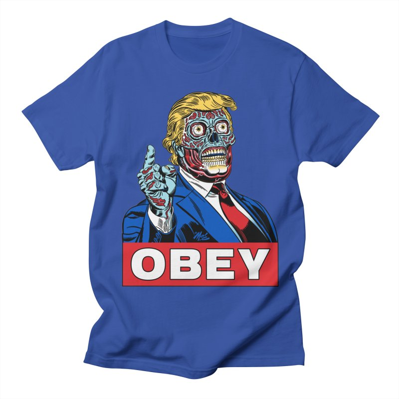 TRUMP/THEY LIVE OBEY! Women's Unisex T-Shirt by Mitch O'Connell