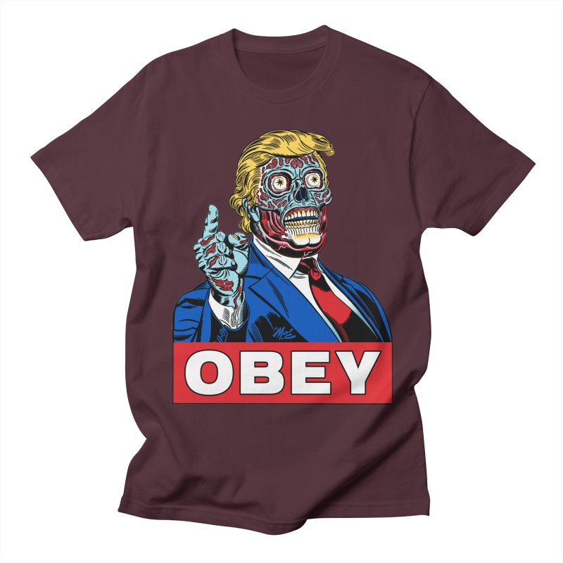 TRUMP/THEY LIVE OBEY! Men's T-shirt by Mitch O'Connell