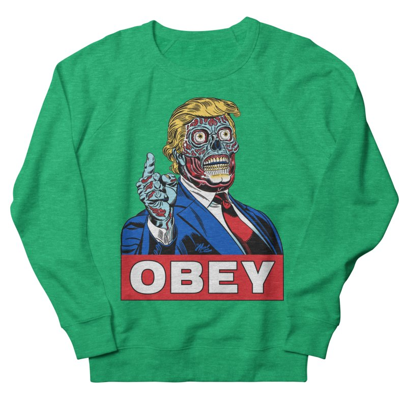TRUMP/THEY LIVE OBEY! Women's Sweatshirt by Mitch O'Connell