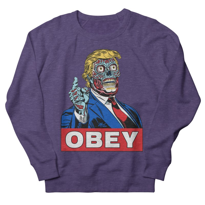 TRUMP/THEY LIVE OBEY! Men's Sweatshirt by Mitch O'Connell