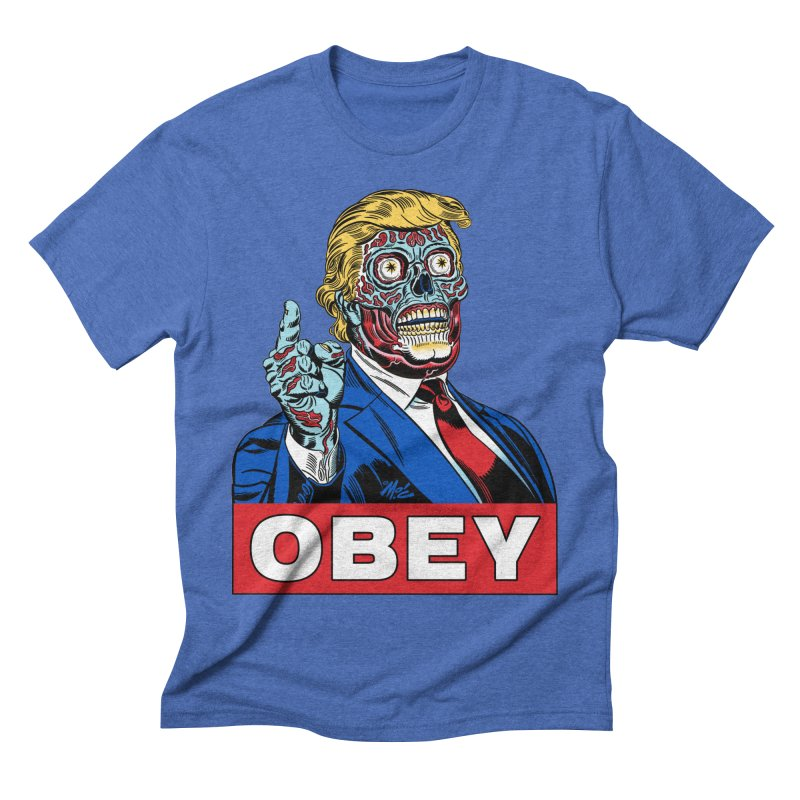 TRUMP/THEY LIVE OBEY! Men's Triblend T-shirt by Mitch O'Connell