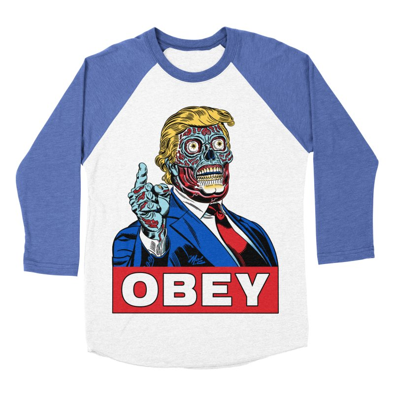 TRUMP/THEY LIVE OBEY! Men's Baseball Triblend T-Shirt by Mitch O'Connell