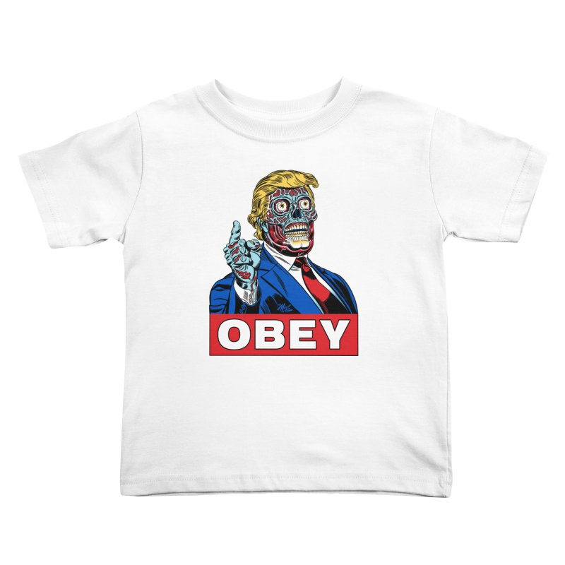 TRUMP/THEY LIVE OBEY! Kids Toddler T-Shirt by Mitch O'Connell