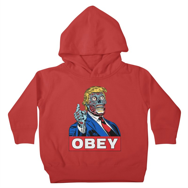 TRUMP/THEY LIVE OBEY! Kids Toddler Pullover Hoody by Mitch O'Connell