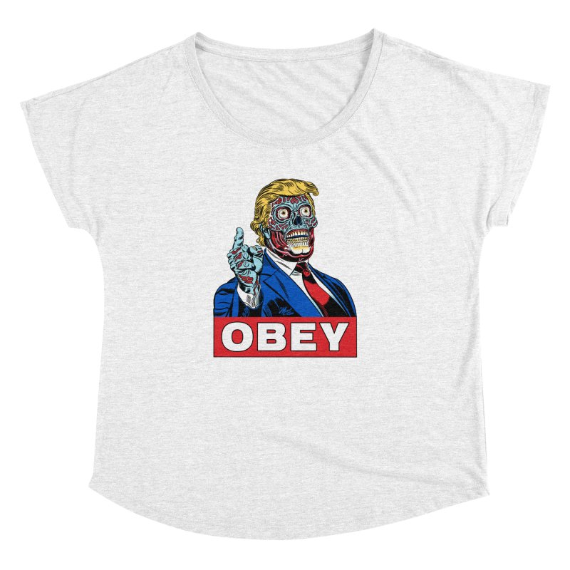 TRUMP/THEY LIVE OBEY! Women's Dolman by Mitch O'Connell