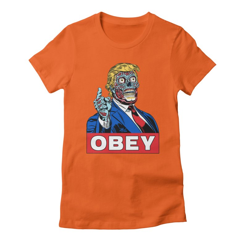 TRUMP/THEY LIVE OBEY! Women's Fitted T-Shirt by Mitch O'Connell
