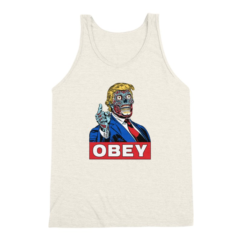 TRUMP/THEY LIVE OBEY! Men's Triblend Tank by Mitch O'Connell