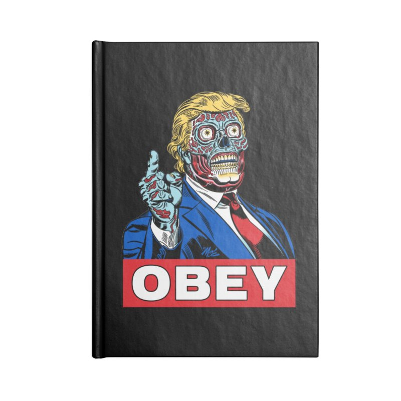 TRUMP/THEY LIVE OBEY! Accessories Blank Journal Notebook by Mitch O'Connell