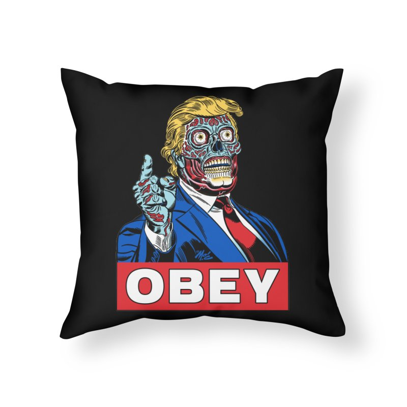 TRUMP/THEY LIVE OBEY! Home Throw Pillow by Mitch O'Connell
